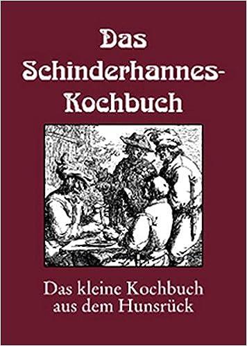 Das Schinderhannes Kochbuch Oder Das Kleine Kochbuch Vom