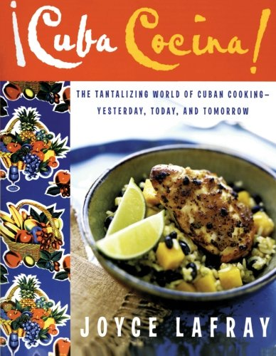 cuba cocina: The Tantalizing World of Cuban Cooking-Yesterday, Today, and Tomorrow by Joyce Lafray