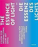 Die Essenz des Lichts: Zentrum für Internationale Lichtkunst Unna The essence of light  Centre for International Light Art Unna