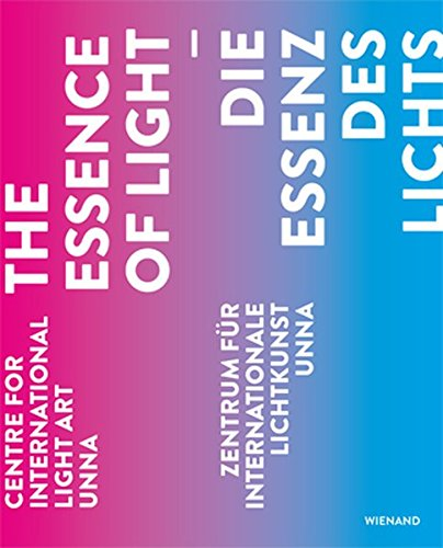 Download The Essence of Light: Centre for International Light Art Unna pdf