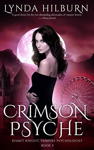 Crimson Psyche: Kismet Knight, Vampire Psychologist Book #3 by [Hilburn, Lynda]
