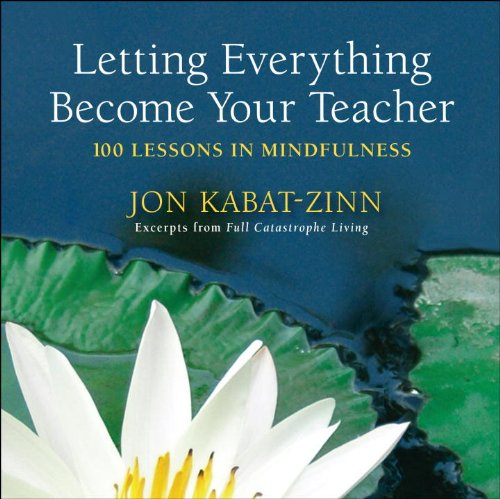 Letting Everything Become Your Teacher: 100 Lessons in Mindfulness cover