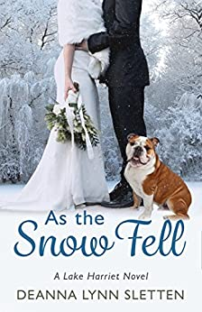 As the Snow Fell: A Lake Harriet Novel by [Sletten, Deanna Lynn]
