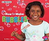 img - for How to Make Bubbles: A 4D Book (Hands-On Science Fun) book / textbook / text book
