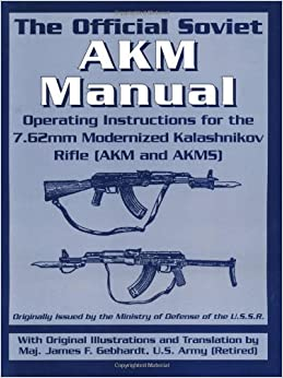The Official Soviet AKM Manual by James F. Gebhardt (1998-01-01)