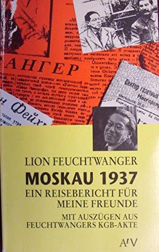 Moskau 1937. Ein Reisebericht für meine Freunde