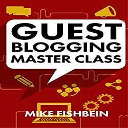Guest Blogging Master Class
