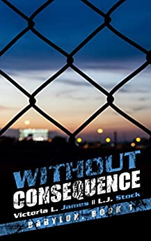 Without Consequence (Babylon Book 1) by [James, Victoria L., Stock, L.J.]