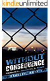 Without Consequence (Babylon Book 1)