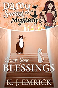Count Your Blessings (A Darcy Sweet Cozy Mystery Book 22) by [Emrick, K.J.]