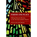 Parish and Place: Making Room for Diversity in the American Catholic Church