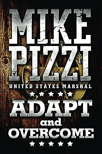 Mike Pizzi U.S. Marshal Adapt and Overcome