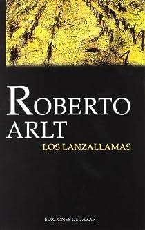Lanzallamas, Los ) par Arlt