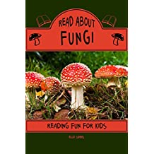 Read About Fungi - Reading Fun for Kids (Read About Books Book 4)