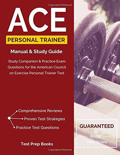 ACE Personal Trainer Study Guide: Study Companion & Practice Test Questions for the American Council on Exercise Per