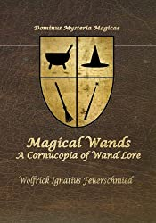 Magical Wands: A Cornucopia of Wand Lore
