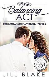 Balancing Act (The Santa Monica Trilogy Book 3)