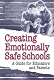 Creating Emotionally Safe Schools, Jane Bluestein, 1558748148
