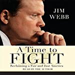 A Time to Fight: Reclaiming a Fair and Just America | Jim Webb