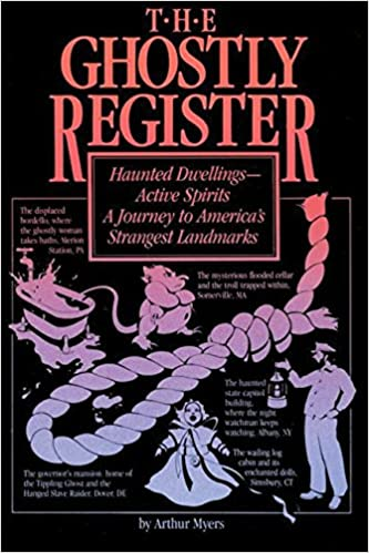 The Ghostly Register: Haunted Dwellings, Active Spirits - a Journey to America's Strangest Landmarks