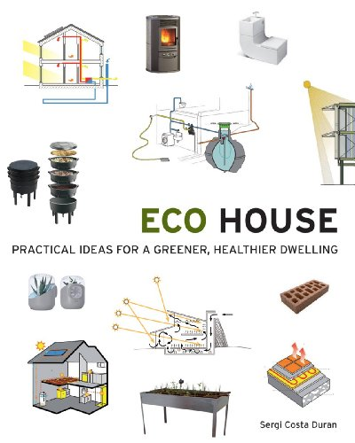 Eco House: Practical Ideas for a Greener Healthier Dwelling