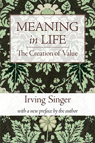 Meaning in Life, Volume 1: The Creation of Value