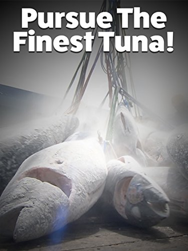 Bluefin Tuna (Pursue The Finest Tuna!)