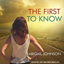 The First to Know Audiobook by Abigail Johnson Narrated by Amy Melissa Bentley