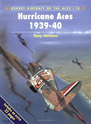 By Tony Holmes Aircraft of the Aces 18 - Hurricane Aces 1939 - 40 - OP [Paperback]