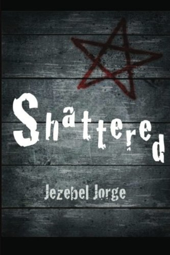 Book: Shattered by Jezebel Jorge