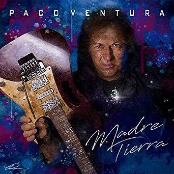 Madre Tierra de Paco Ventura en Amazon Music - Amazon.es