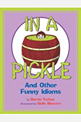 In a Pickle: And Other Funny Idioms Paperback