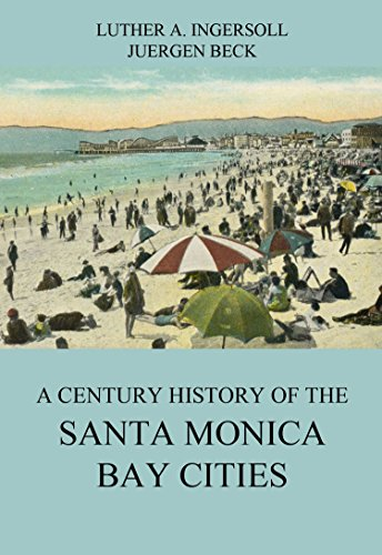 A Century History Of The Santa Monica Bay - City Monica Century Santa