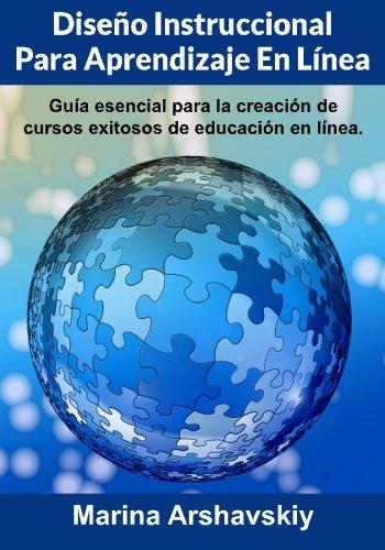 Diseño Instruccional para Aprendizaje En Línea: Guía esencial para la creación de cursos exitosos de educación en línea. (Spanish Edition)