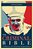 The Criminal Bible - A History of Christian Imperialism (The History of Imperial Bullshit Book 5)