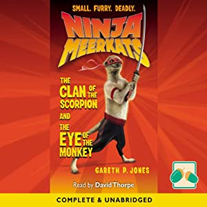 Ninja Meerkats: The Clan of the Scorpion/ The Eye of the Monkey Audiobook