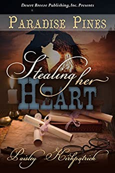 Stealing Her Heart (Paradise Pines Book 6) by [Kirkpatrick, Paisley]