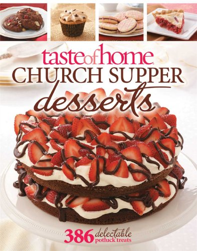 - Taste of Home Church Supper Desserts: 386 Delectable Treats