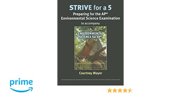 Amazon strive for 5 environmental science for ap amazon strive for 5 environmental science for ap 9781464108693 courtney mayer books fandeluxe Image collections
