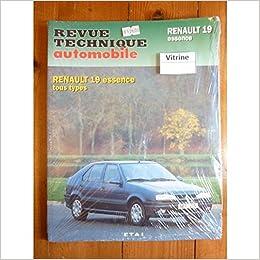 Revue technique automobile : Renault 19 Essence, Tous Types: 9782726870013: Amazon.com: Books