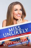 Miss Unlikely: From Farm Girl to Miss America