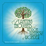 img - for Planting Thoughts with Wisdom, Whimsy & Wonder book / textbook / text book