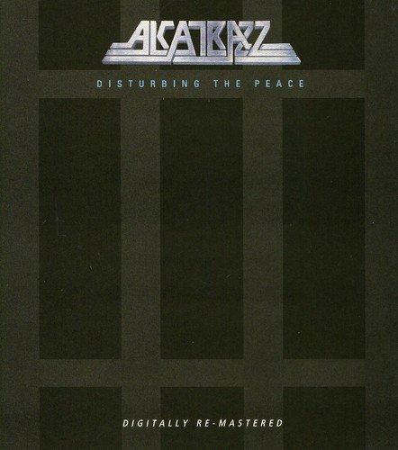 Disturbing The Peace by ALCATRAZZ (2007-07-03)