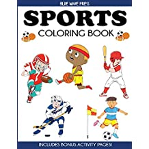Sports Coloring Book: For Kids, Football, Baseball, Soccer, Basketball, Tennis, Hockey - Includes Bonus Activity Pages (Coloring Books for Kids)