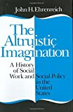 The Altruistic Imagination 1st Edition