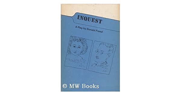 Inquest A Play A Spotlight Dramabook Donald Freed
