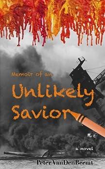 Memoir of an Unlikely Savior by [VanDenBeemt, Peter]