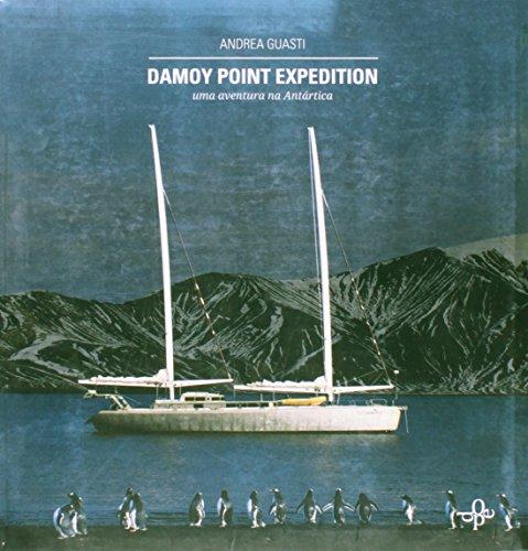 Damoy Point Expedition - Uma Aventura Na Antartica