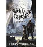 Black Lung Captain Tales of the Ketty Jay by Wooding, Chris ( Author ) ON Jun-09-2011, Paperback
