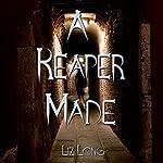A Reaper Made | Liz Long